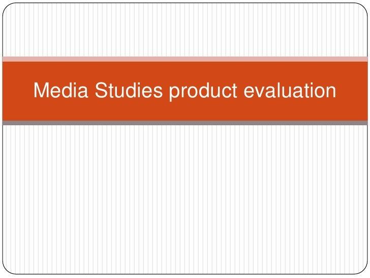 Media Studies product evaluation<br />