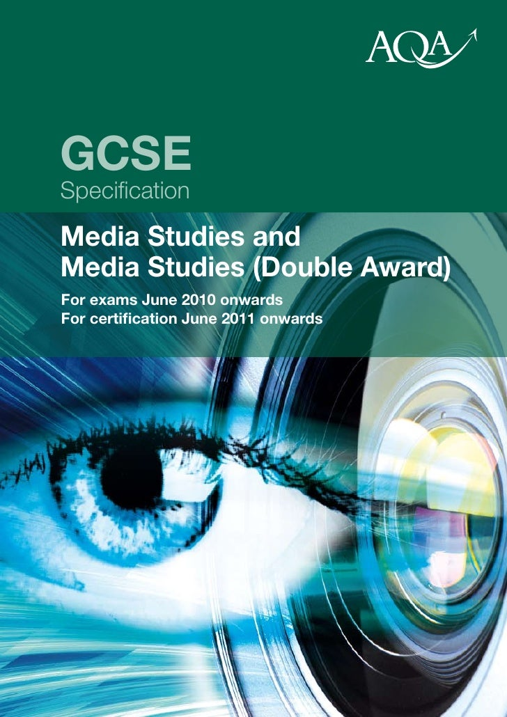 GCSE Specification Media Studies and Media Studies (Double Award) For exams June 2010 onwards For certification June 2011 ...