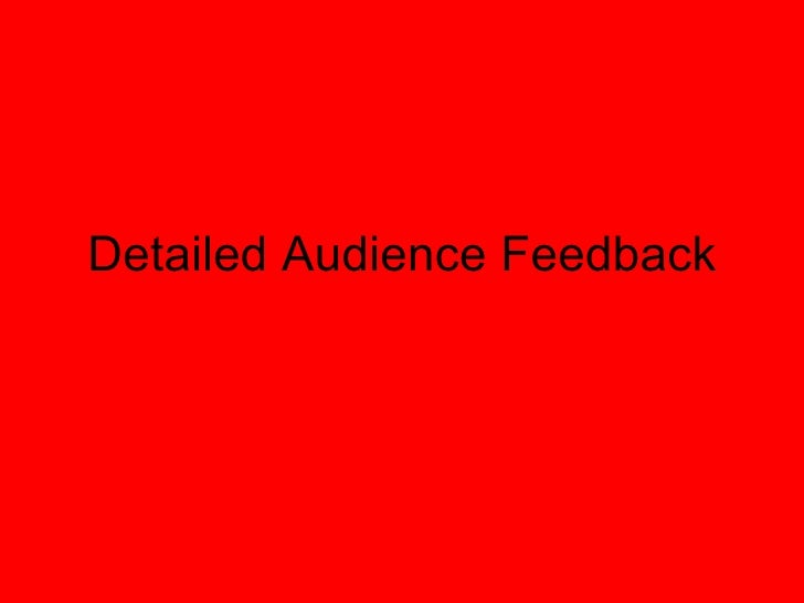 Detailed Audience Feedback