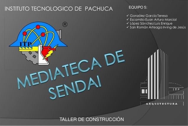 INSTITUTO TECNOLOGICO DE PACHUCA          EQUIPO 5:                                          González García Teresa      ...