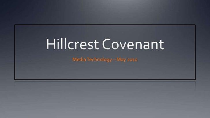 Hillcrest Covenant<br />Media Technology – May 2010<br />