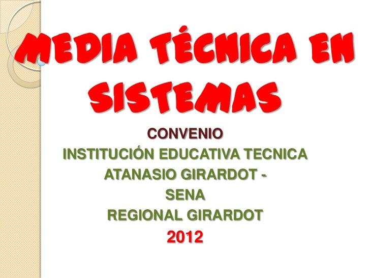 MEDIA TÉCNICA EN   SISTEMAS             CONVENIO  INSTITUCIÓN EDUCATIVA TECNICA        ATANASIO GIRARDOT -               S...