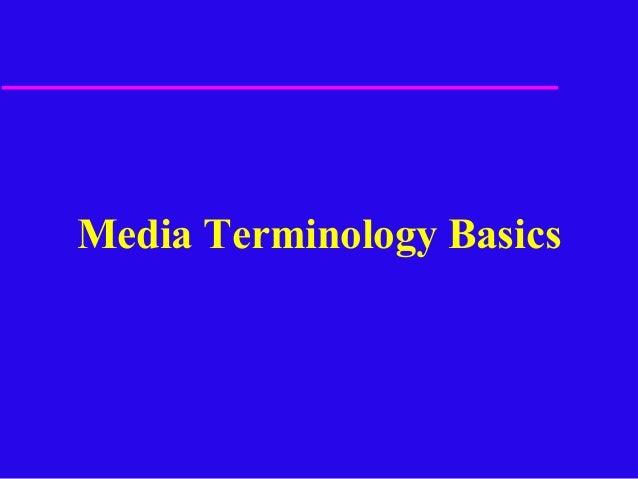 Media Terminology Basics