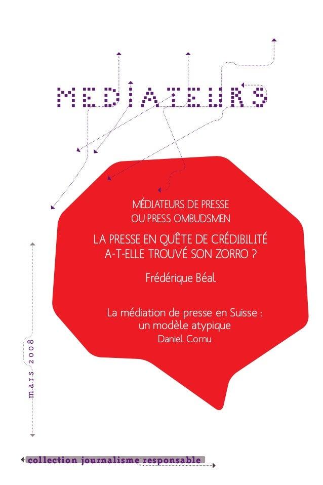 Médiateurs de presse ou press ombudsmen  La presse en quête de crédibilité a-t-elle trouvé son Zorro ? Frédérique Béal  m ...