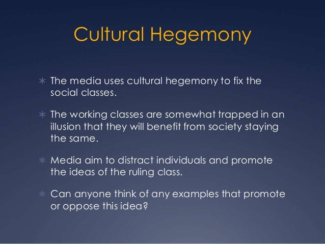 examples of cultural hegemony in society