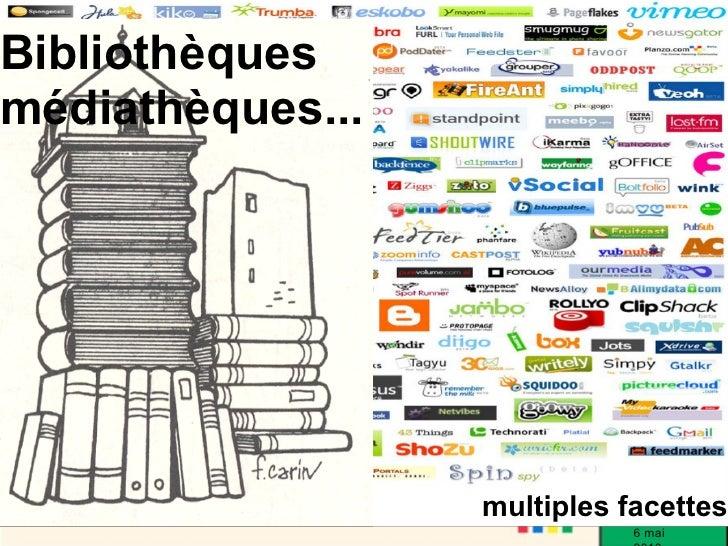 Bibliothèques médiathèques...                       multiples facettes                              6 mai