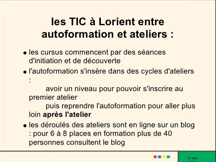 les TIC à Lorient entre     autoformation et ateliers : les cursus commencent par des séances d'initiation et de découvert...