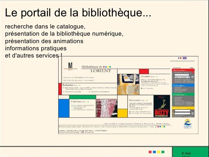 Le portail de la bibliothèque... recherche dans le catalogue, présentation de la bibliothèque numérique, présentation des ...