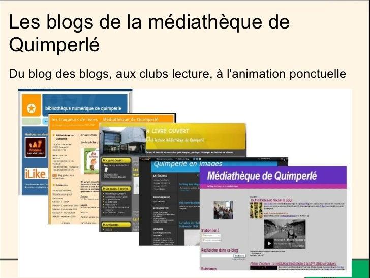 Les blogs de la médiathèque de Quimperlé Du blog des blogs, aux clubs lecture, à l'animation ponctuelle                   ...