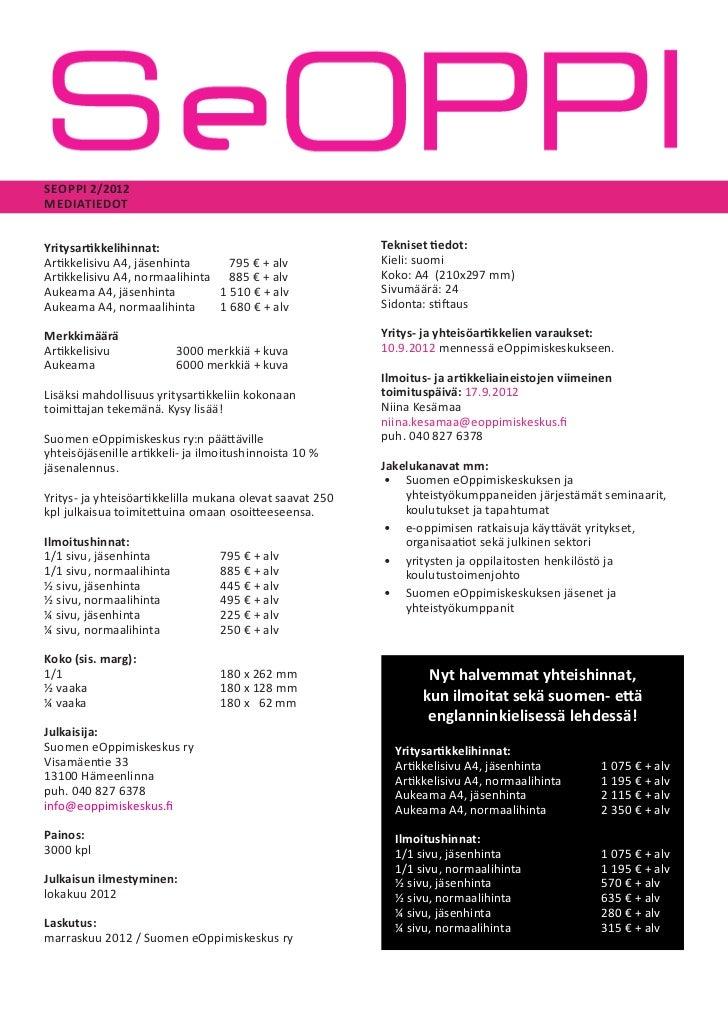 SEOPPI 2/2012MEDIATIEDOTYritysartikkelihinnat:                                    Tekniset tiedot:Artikkelisivu A4, jäsenh...