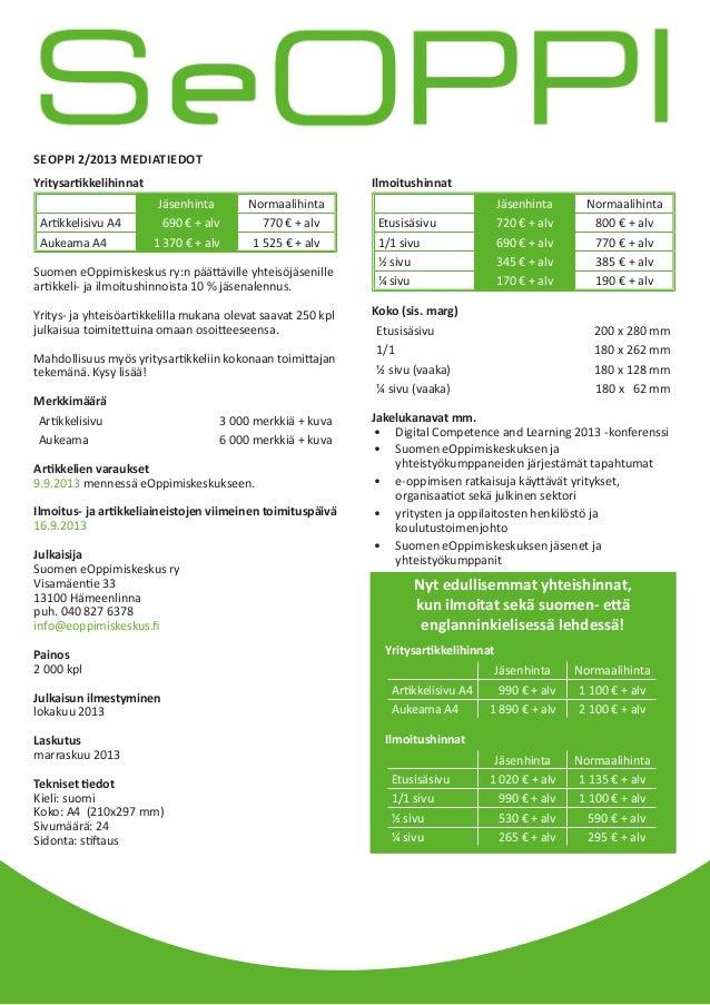 YritysartikkelihinnatJäsenhinta NormaalihintaArtikkelisivu A4 690 € + alv 770 € + alvAukeama A4 1 370 € + alv 1 525 € + al...