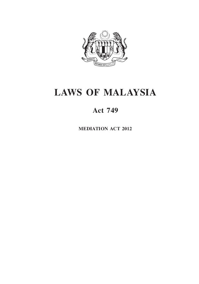 mediation act msia Malaysia Map mediation 1 laws of malaysia act 749 mediation act 2012