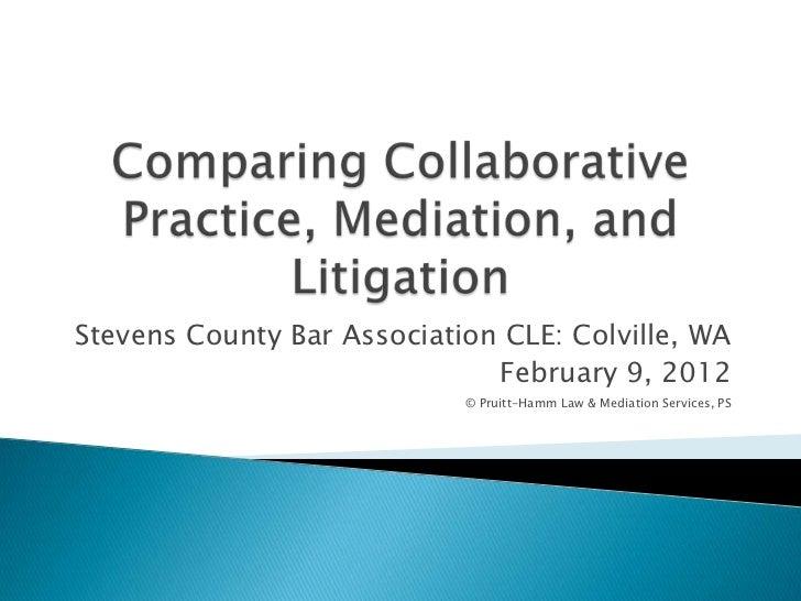 Stevens County Bar Association CLE: Colville, WA                              February 9, 2012                            ...