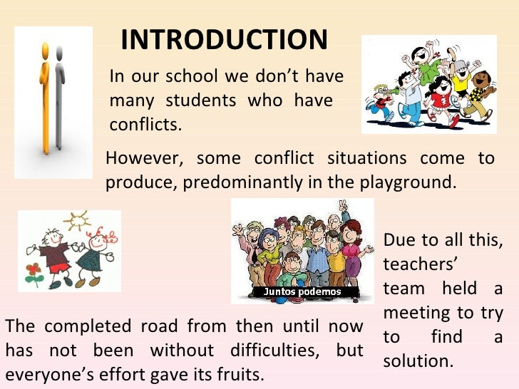 INTRODUCTION           In our school we don't have           many students who have           conflicts.           However...