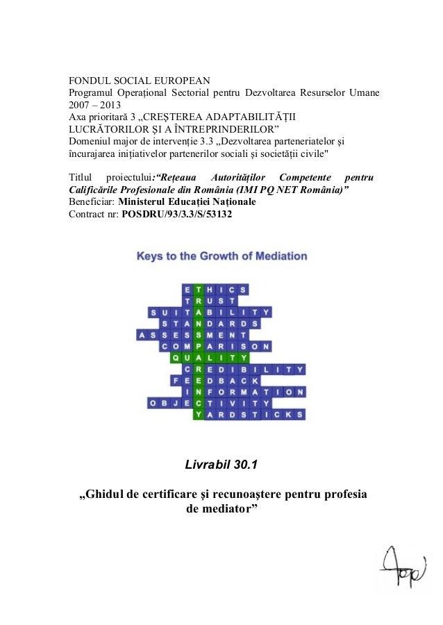 """FONDUL SOCIAL EUROPEAN Programul Operaţional Sectorial pentru Dezvoltarea Resurselor Umane 2007 – 2013 Axa prioritară 3 """"C..."""