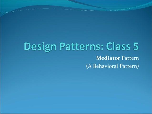 Mediator Pattern(A Behavioral Pattern)