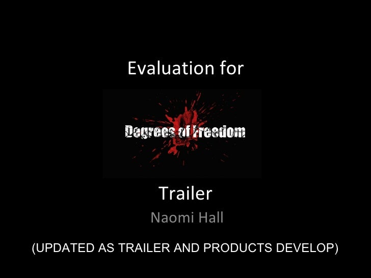 Evaluation for Trailer Naomi Hall (UPDATED AS TRAILER AND PRODUCTS DEVELOP)