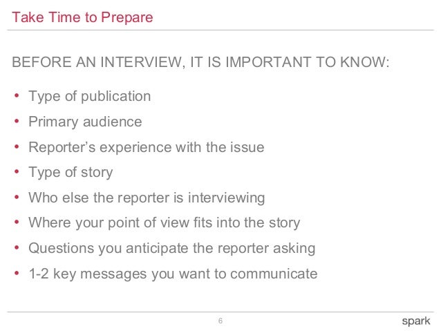 6 • Type of publication • Primary audience • Reporter's experience with the issue • Type of story • Who else the reporter ...