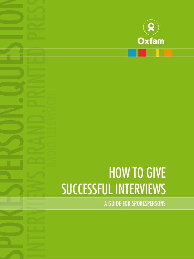 a guide to spokespersons  RADIO.TELEVISION  INTERVIEWS.BRAND.PRINTED PRES  POKESPERSON.QUESTIO  HOW TO GIVE SUCCESSFUL INT...
