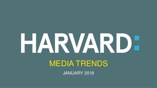 MEDIA TRENDS JANUARY 2018