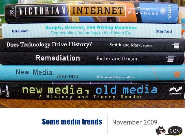 Some media trends   November 2009
