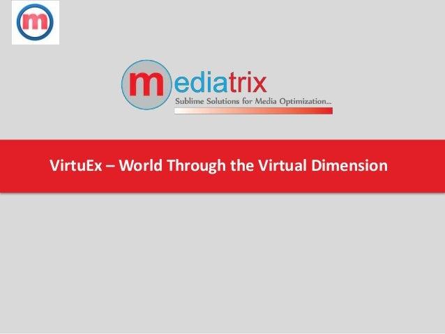VirtuEx – World Through the Virtual Dimension