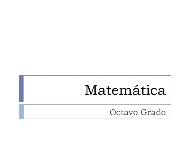 Matemática Octavo Grado Prof. Mayron Alfaro