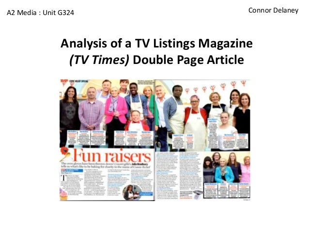 A2 Media : Unit G324                             Connor Delaney                Analysis of a TV Listings Magazine         ...