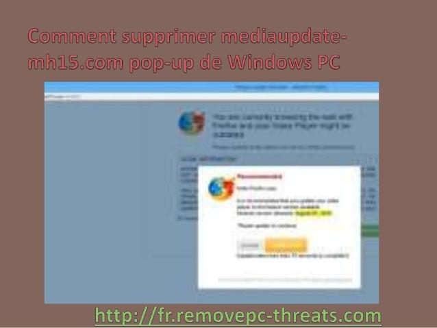 mediaupdate-mh15.com pop-up est une menace très destructeur de malware qui secrètement est installée sur le système Window...