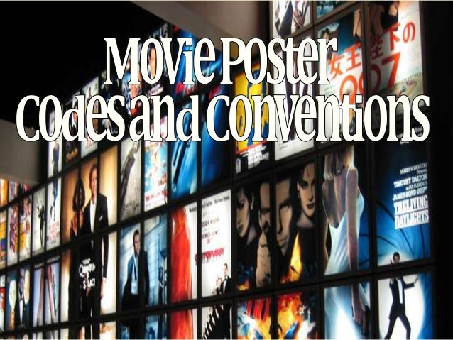 • A film poster is a poster used to advertise a film. The most common conventiosn used for posters for films of all genres...