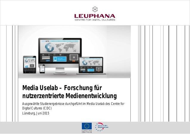 Media Uselab – Forschung für nutzerzentrierte Medienentwicklung Ausgewählte Studienergebnisse durchgeführt im Media Uselab...
