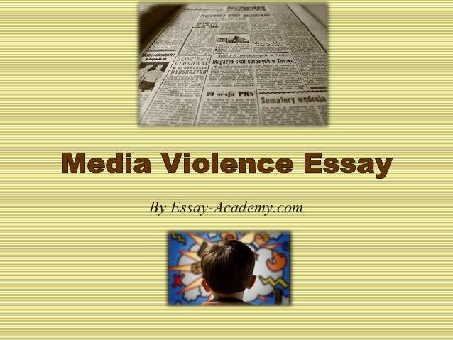 Violence in media essay