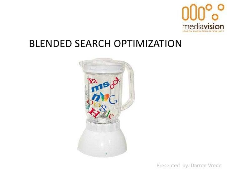 BLENDED SEARCH OPTIMIZATION                           Presented by: Darren Vrede