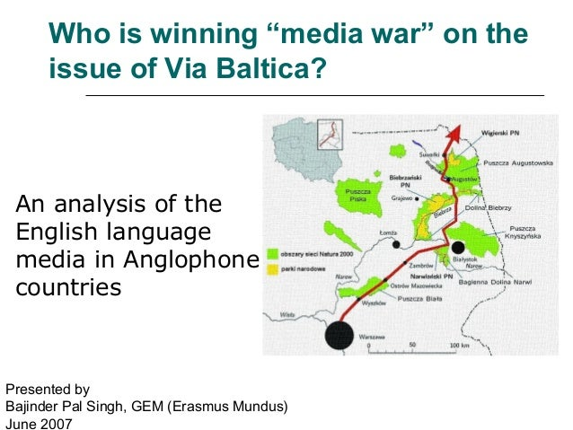 """Who is winning """"media war"""" on the issue of Via Baltica?  An analysis of the English language media in Anglophone countries..."""