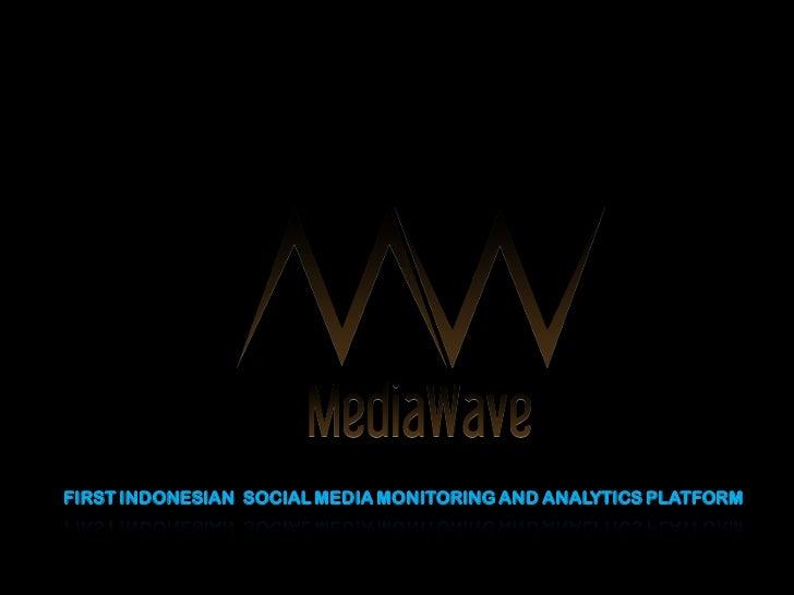 FIRST INDONESIAN SOCIAL MEDIA MONITORING AND ANALYTICS PLATFORM