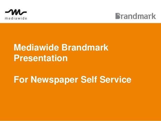 Mediawide BrandmarkPresentationFor Newspaper Self Service