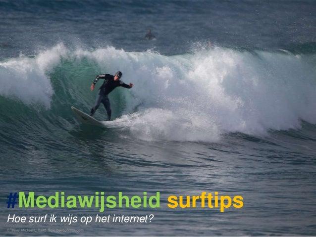 #Mediawijsheid surftips Hoe surf ik wijs op het internet?
