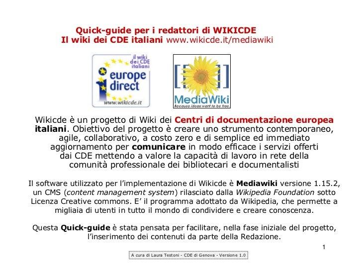 Quick-guide per i redattori di WIKICDE         Il wiki dei CDE italiani www.wikicde.it/mediawiki Wikicde è un progetto di ...