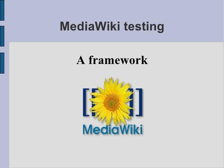 MediaWiki testing A framework