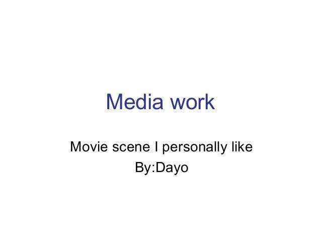 Media work Movie scene I personally like By:Dayo