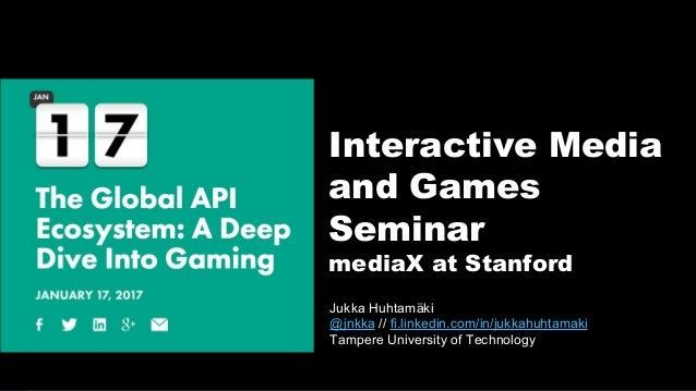 1 Jukka Huhtamäki @jnkka // fi.linkedin.com/in/jukkahuhtamaki Tampere University of Technology Interactive Media and Games...