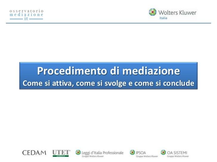 Procedimento di mediazioneCome si attiva, come si svolge e come si conclude