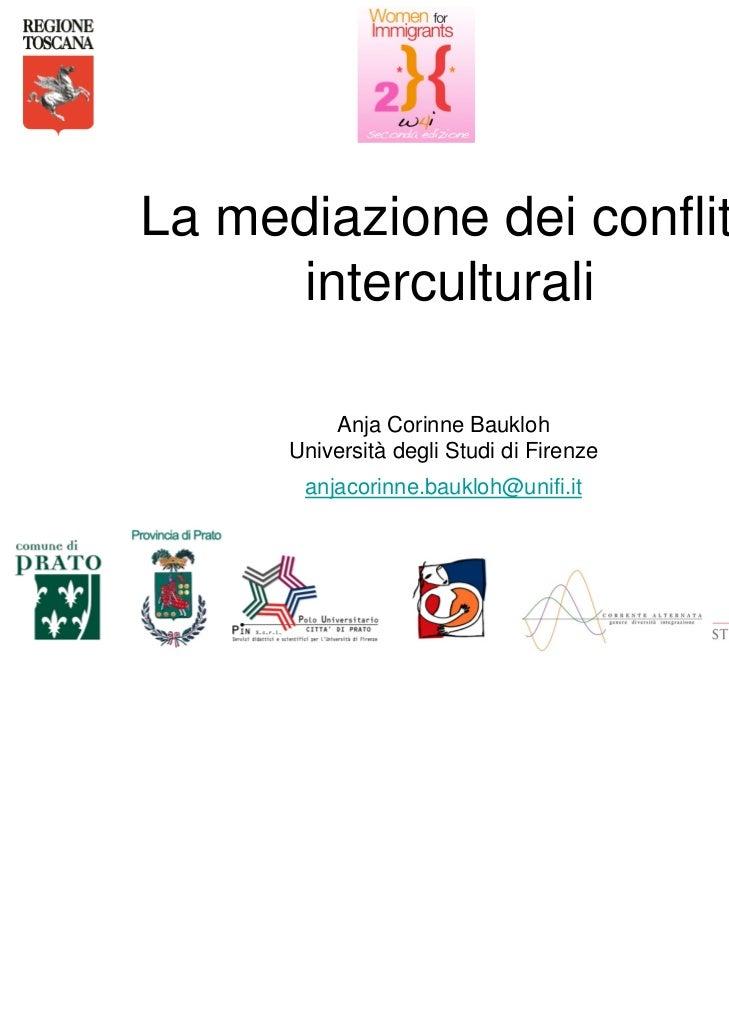 La mediazione dei conflitti      interculturali          Anja Corinne Baukloh      Università degli Studi di Firenze      ...
