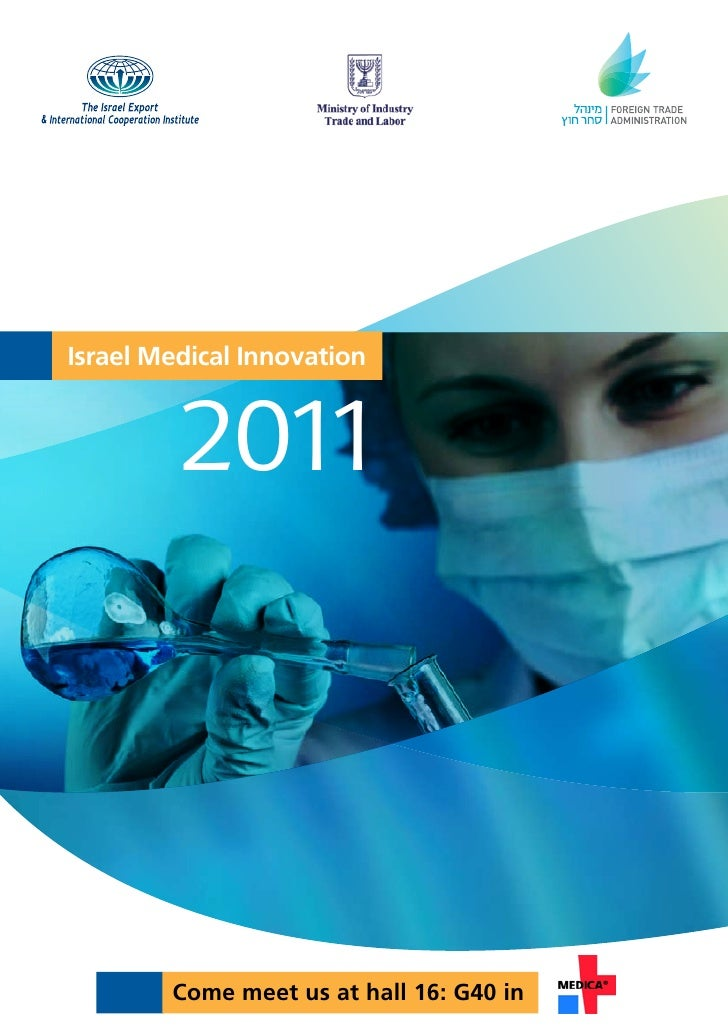Israel Medical Innovation         2011        Come meet us at hall 16: G40 in