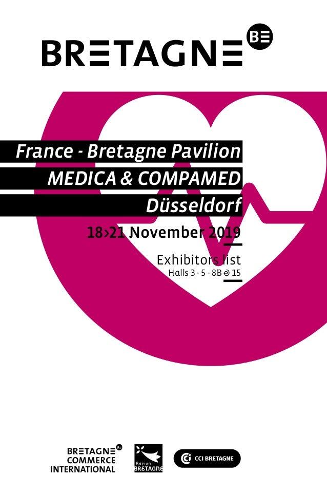 MEDICA & COMPAMED France - Bretagne Pavilion Düsseldorf 18>21 November 2019 Exhibitors list Halls 3 - 5 - 8B & 15