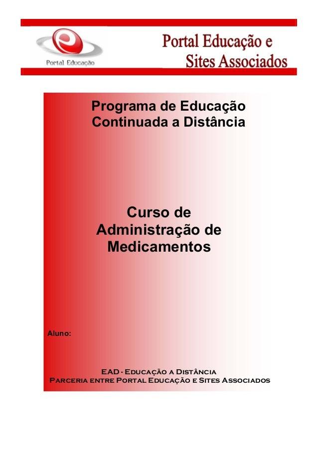 Programa de Educação Continuada a Distância Curso de Administração de Medicamentos Aluno: EAD - Educação a Distância Parce...