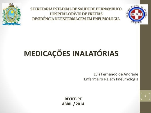 SECRETARIAESTADUALDESAÚDEDEPERNAMBUCO HOSPITALOTÁVIODEFREITAS RESIDÊNCIADEENFERMAGEMEMPNEUMOLOGIA MEDICAÇÕES INALATÓRIAS 1...