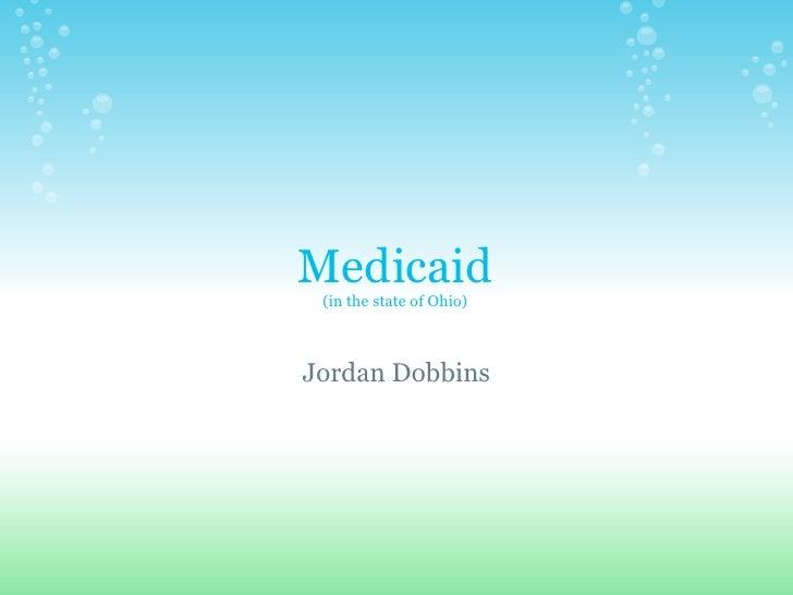 Medicaid (in the state of Ohio)Jordan Dobbins
