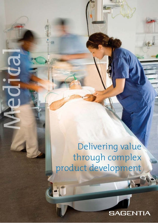 Medical               Delivering value              through complex          product development