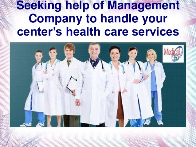 Seeking help of Management Company to handle your center's health care services